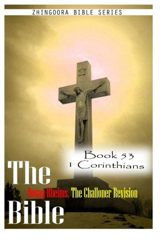 The Bible Douay-Rheims, the Challoner Revision- Book 53 1 Corinthians