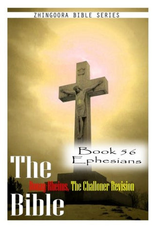 The Bible Douay-Rheims, the Challoner Revision- Book 56 Ephesians