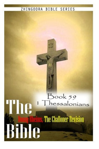 The Bible Douay-Rheims, the Challoner Revision- Book 59 1 Thessalonians