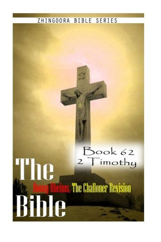 The Bible Douay-Rheims, the Challoner Revision- Book 62 2 Timothy