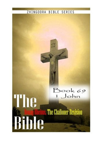 The Bible Douay-Rheims, the Challoner Revision- Book 69 1 John