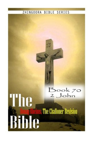 The Bible Douay-Rheims, the Challoner Revision- Book 70 2 John