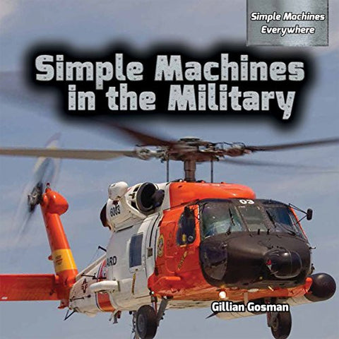 Simple Machines in the Military (Simple Machines Everywhere)