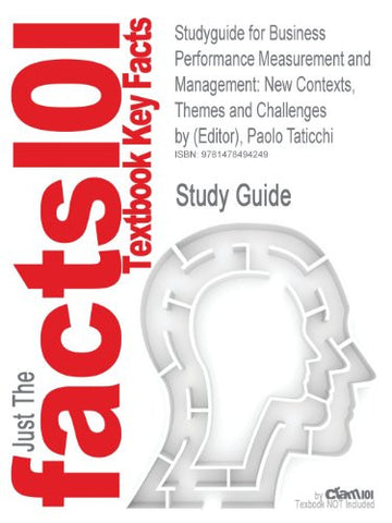 Studyguide for Business Performance Measurement and Management: New Contexts, Themes and Challenges by (Editor), Paolo Taticchi