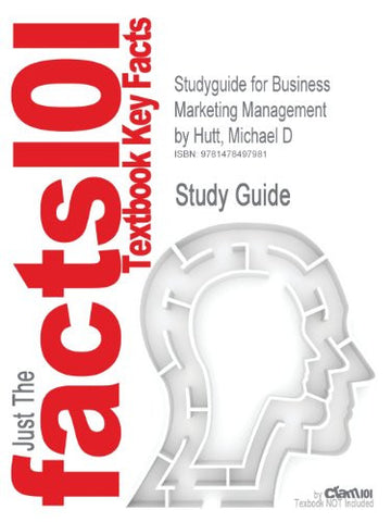 Studyguide for Business Marketing Management by Hutt, Michael D