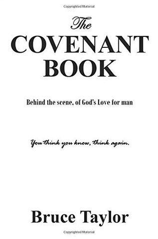 The COVENANT BOOK: Behind the scene, of God's Love for man