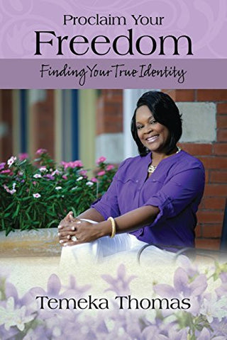 Proclaim Your Freedom: Finding Your True Identity