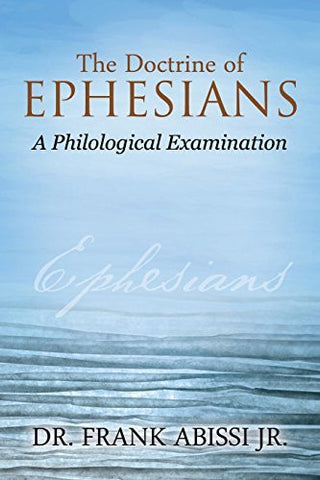 The Doctrine of Ephesians: A Philological Examination