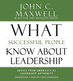 What Successful People Know about Leadership: From America's #1 Leadership Authority