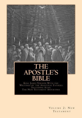 The Apostle's Bible: Volume 2: The New Testament