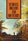 Sundays, Dreams and Souvenirs: Awakening to A World of Wonder, Awe and Beauty . . . As We Turn The Page