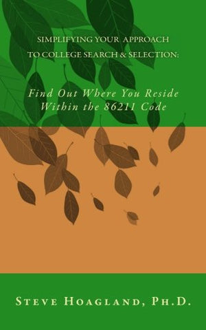 Simplifying Your Approach to College Search and Selection: Find Out Where You Reside Within the 86211 Code (Volume 2)