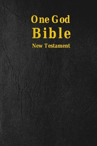 One God Bible: New Testament