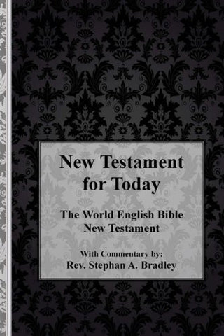 New Testament for Today: The World English Bible New Testament with Commentary