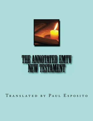 "The Annotated EMTV New Testament: Full Size 8.5"" by 11"""