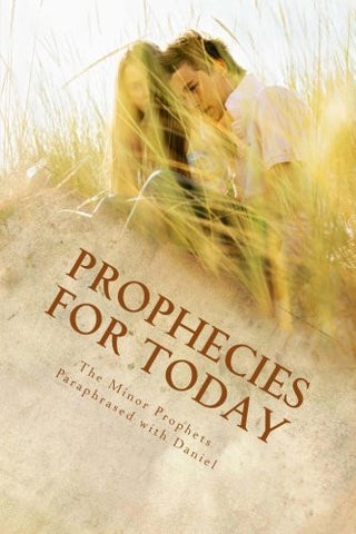 Prophecies  for Today: The Minor Prophets Paraphrased with Daniel