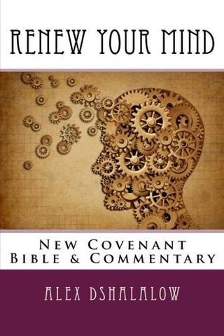 Renew Your Mind: New Covenant Bible & Commentary