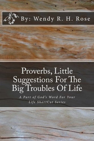 Proverbs, Little Suggestions For The Big Troubles Of Life: A Part of God's Word For Your Life ShortCut Series