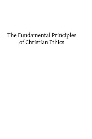 The Fundamental Principles of Christian Ethics