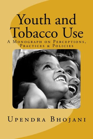 Youth and Tobacco Use: : A Monograph on Perceptions, Practices & Policies