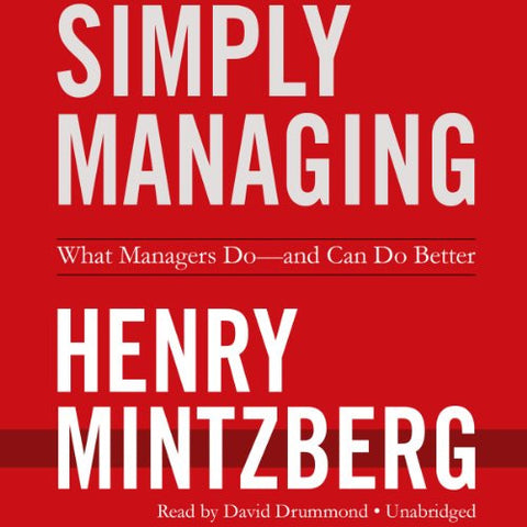 Simply Managing: What Managers Do -- and Can Do Better (Library Edition)