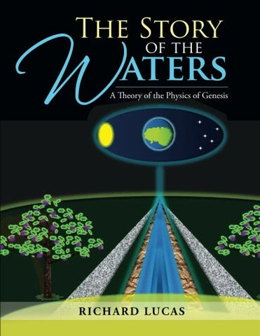 The Story of the Waters: A Theory of the Physics of Genesis