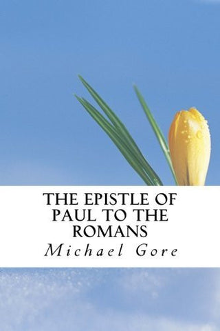 The Epistle of Paul to the Romans (New Testament Collection) (Volume 6)
