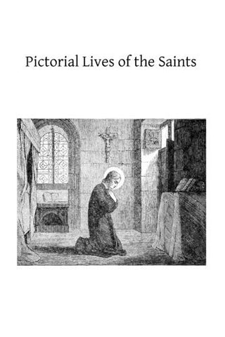 Pictorial Lives of the Saints: With Reflections for Ever Day of the Year