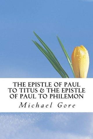 The Epistle of Paul to Titus & The Epistle of Paul to Philemon (New Testament Collection)