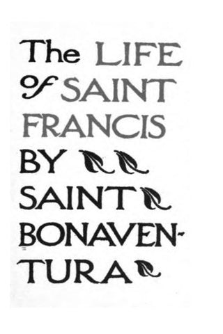 The Life of Saints Francis by Saint Bonaventura