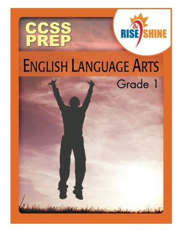 Rise & Shine CCSS Prep Grade 1 English Language Arts