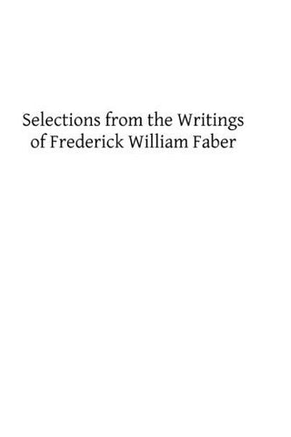 Selections from the Writings of Frederick William Faber