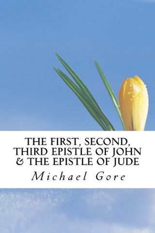 The First, Second, Third Epistle of John & The Epistle of Jude (New Testament Collection) (Volume 21)