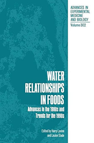 Water Relationships in Foods: Advances in the 1980s and Trends for the 1990s (Advances in Experimental Medicine and Biology)