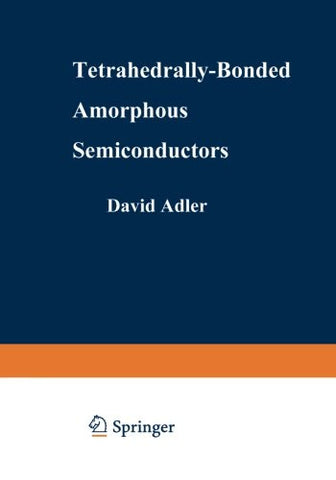Tetrahedrally-Bonded Amorphous Semiconductors (Institute for Amorphous Studies Series)