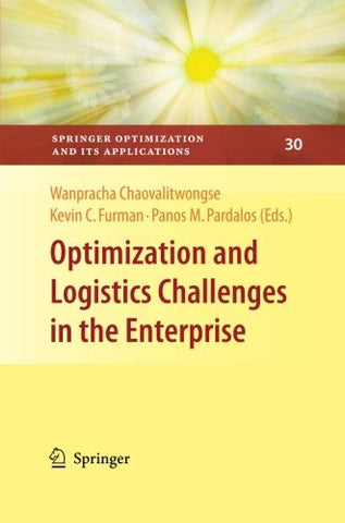 Optimization and Logistics Challenges in the Enterprise (Springer Optimization and Its Applications)