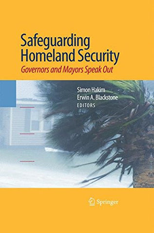 Safeguarding Homeland Security: Governors and Mayors Speak Out