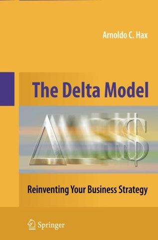 The Delta Model: Reinventing Your Business Strategy
