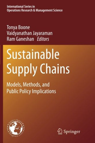 Sustainable Supply Chains: Models, Methods, and Public Policy Implications (International Series in Operations Research & Management Science)