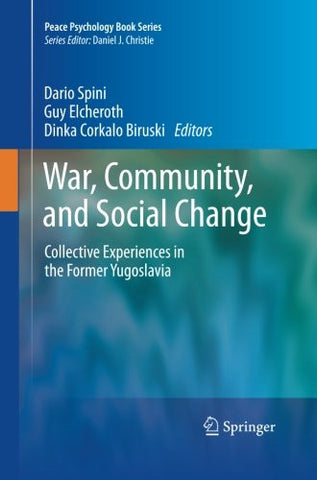 War, Community, and Social Change: Collective Experiences in the Former Yugoslavia (Peace Psychology Book Series)