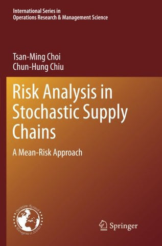 Risk Analysis in Stochastic Supply Chains: A Mean-Risk Approach (International Series in Operations Research & Management Science)