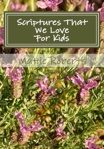 Scriptures That We Love: For Kids