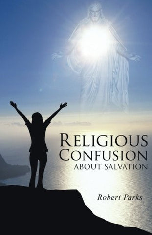 Religious Confusion About Salvation