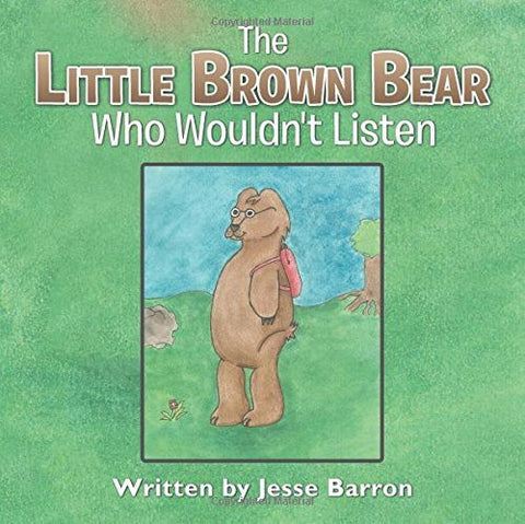 The Little Brown Bear Who Wouldn't Listen