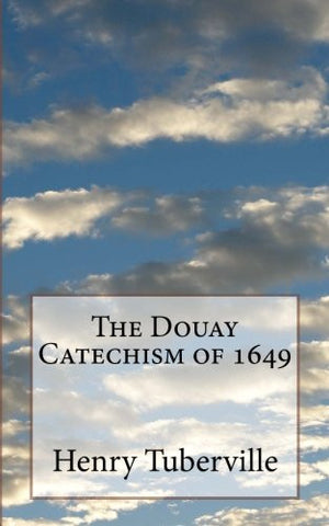 The Douay Catechism of 1649