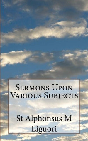 Sermons Upon Various Subjects