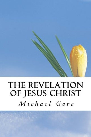 The Revelation of Jesus Christ (New Testament Collection) (Volume 22)
