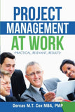 Project Management at Work: Practical, Relevant Results