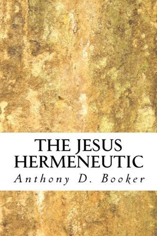 The Jesus Hermeneutic