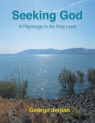 Seeking God: A Pilgrimage in the Holy Land